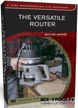 Универсальный ручной фрезер / The Versatile Router (2000) DVDRip