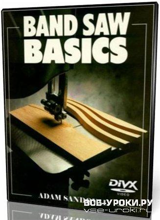Основы работы с ленточной пилой (2008) DVDRip