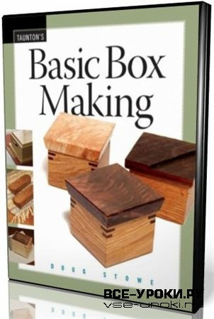 Basic box making with Doug Stowe (2007) DVDRip