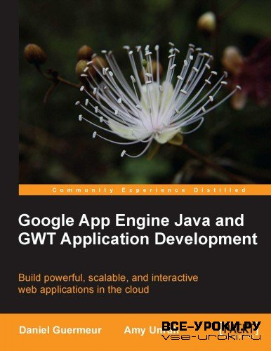 Google App Engine Java and GWT Application Development [2010, PDF, ENG]