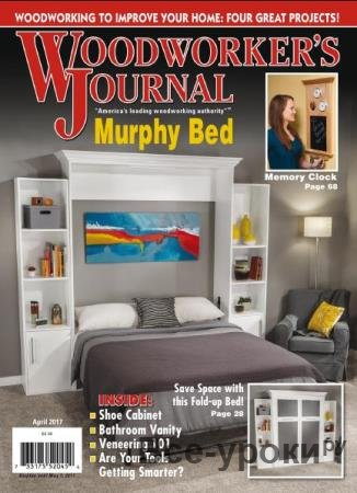 Woodworker's Journal   (April /  2017)