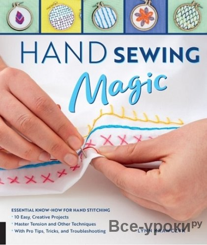 Hand Sewing Magic: Essential Know-How for Hand Stitching